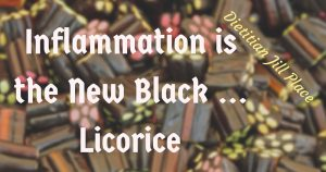 Inflammation is the New Black … Licorice