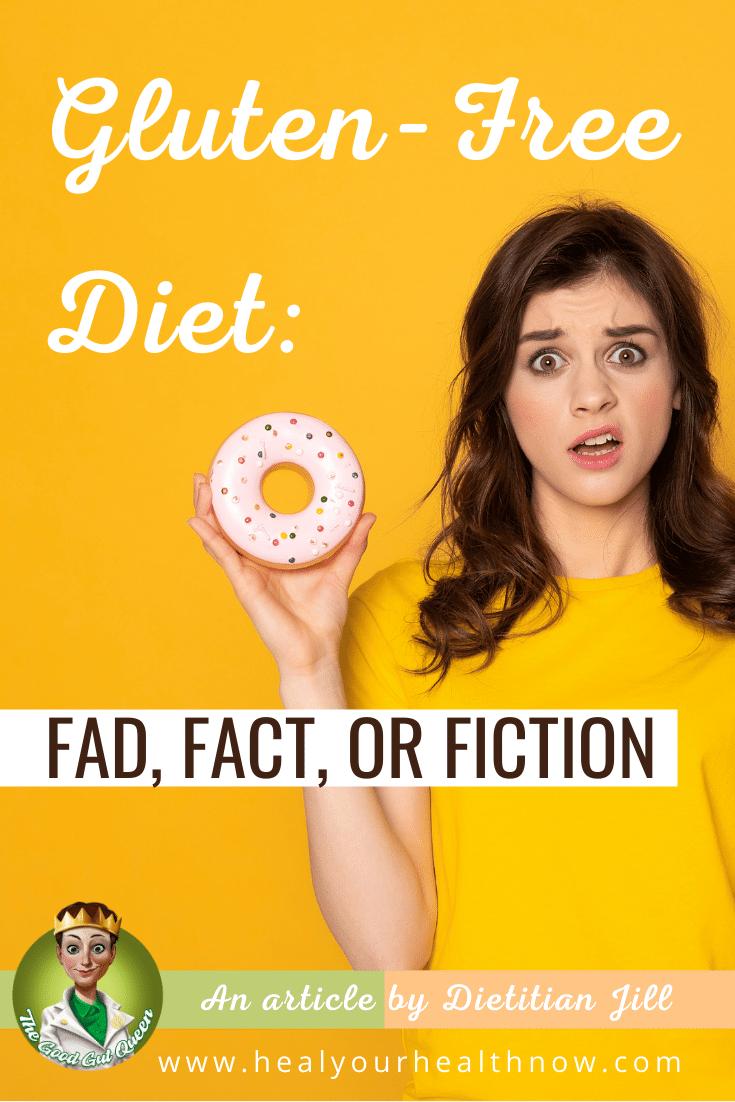 Gluten-Free Diet:  Fad, Fact, or Fiction