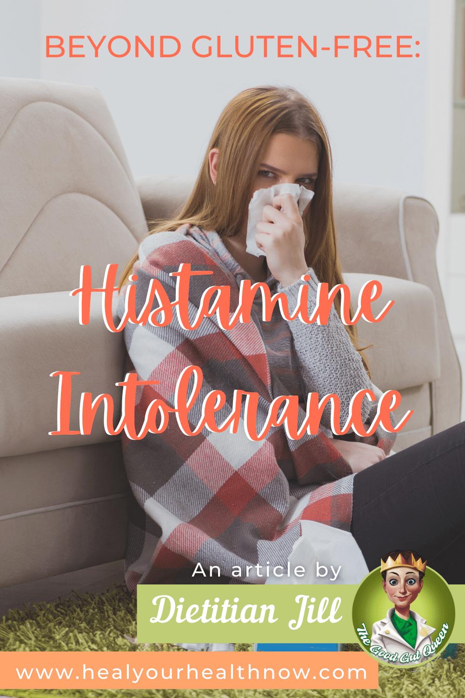 Beyond Gluten-Free: Histamine Intolerance