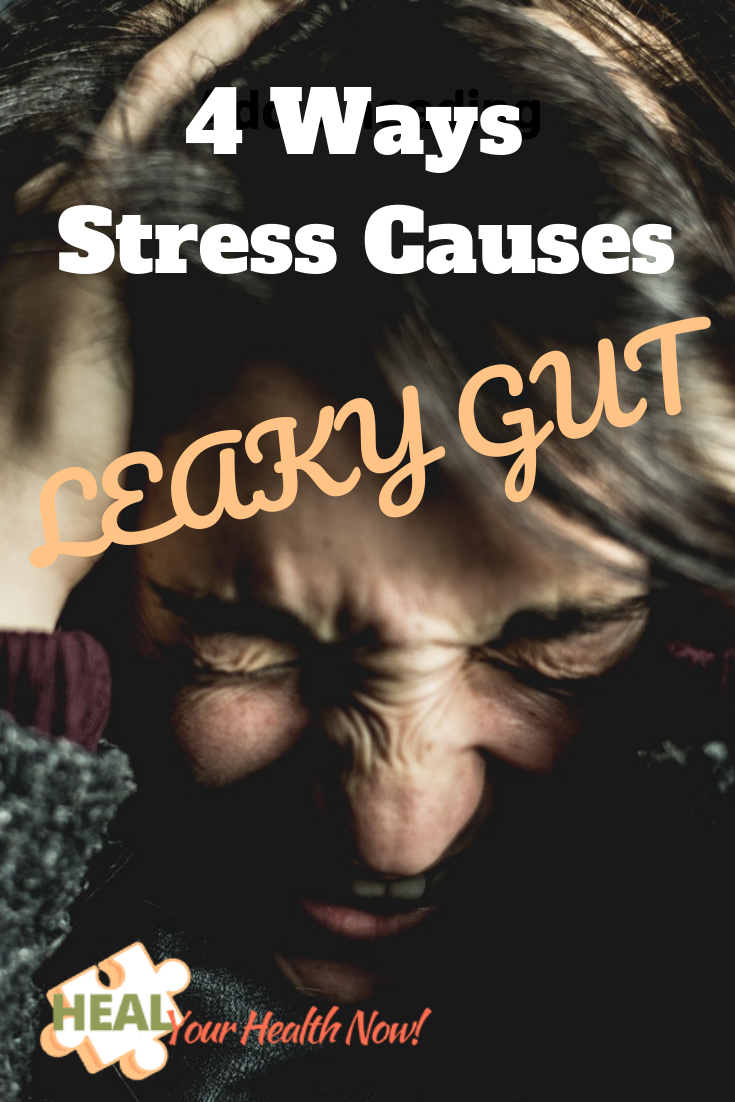 4 Ways Stress Causes Leaky Gut