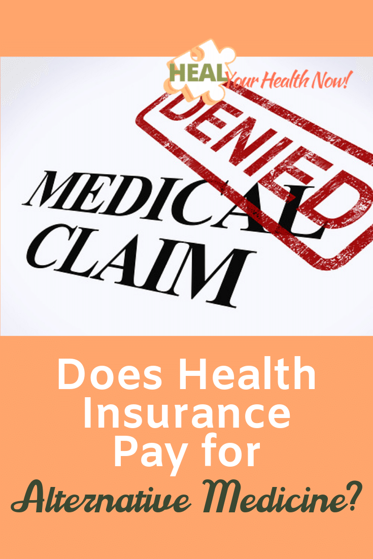 Does Health Insurance Pay For Alternative Medicine?