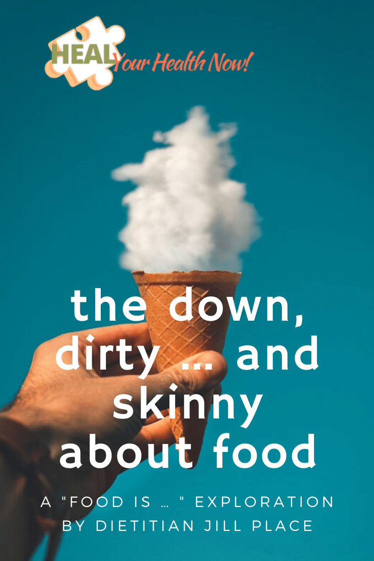 The Down, Dirty… and Skinny… about Food