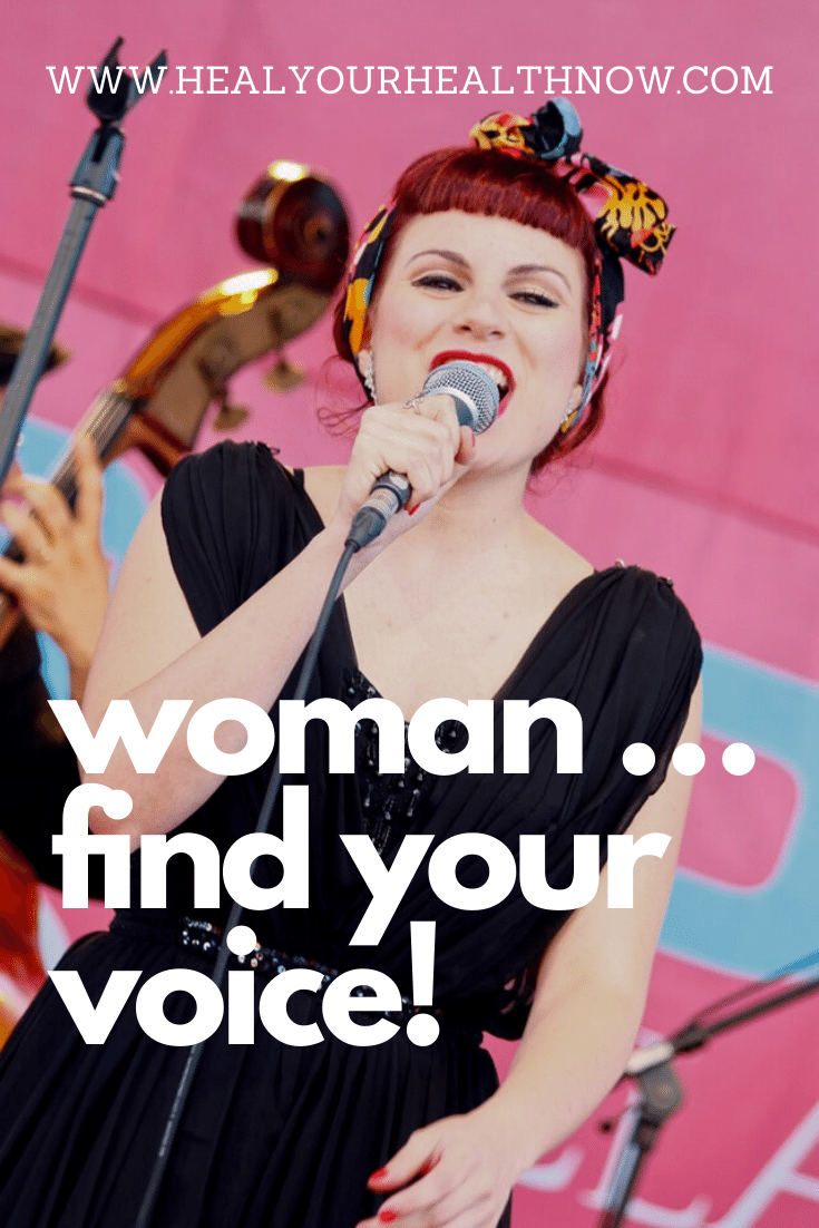 Woman ... Find Your Voice!
