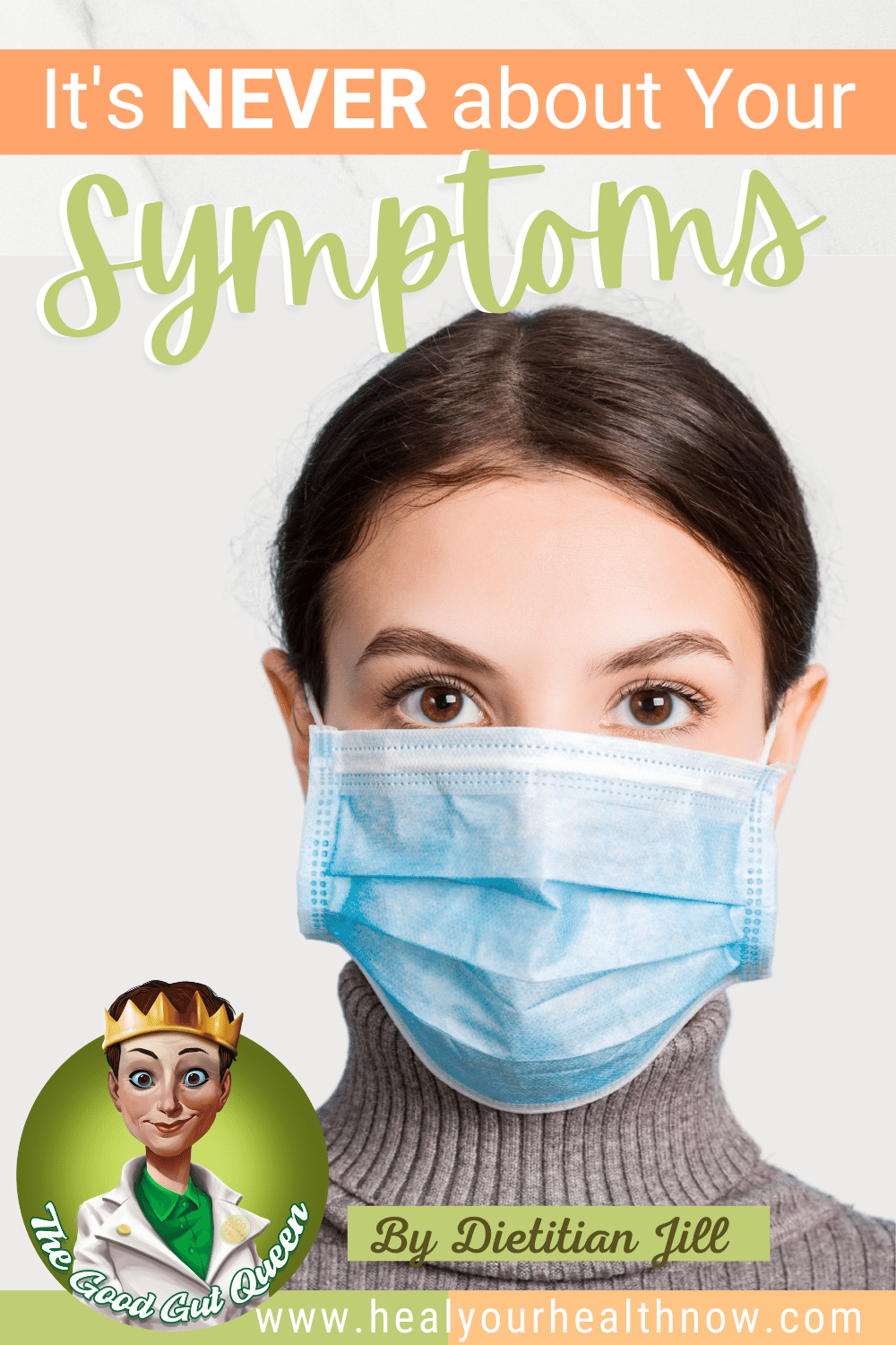 It\'s NEVER about Your Symptoms ...