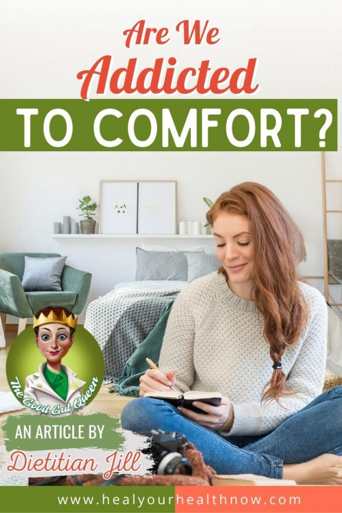 Are We Addicted to Comfort?