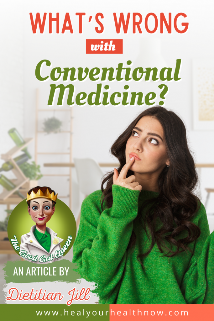 What's Wrong with Conventional Medicine?