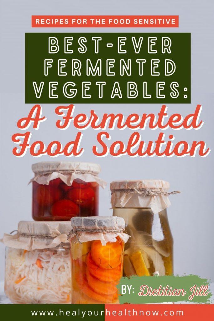 Best-Ever Fermented Vegetables: A Fermented Food Solution